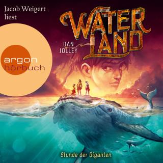Dan Jolley: Stunde der Giganten - Waterland, Band 2 (Gekürzte Lesung)