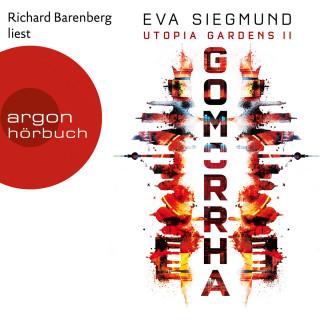 Eva Siegmund: Gomorrha - Utopia Gardens, Band 2 (Ungekürzte Lesung)