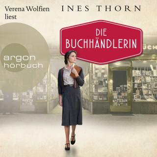 Ines Thorn: Die Buchhändlerin (Ungekürzte Lesung)