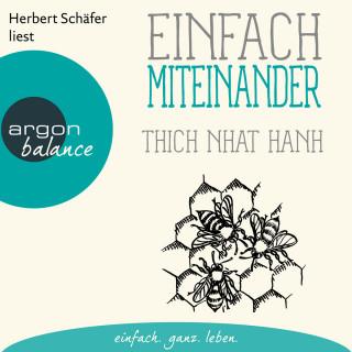 Thich Nhat Hanh: Einfach miteinander (Gekürzte Lesung)