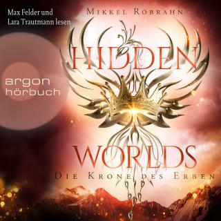 Mikkel Robrahn: Die Krone des Erben - Hidden Worlds, Band 2 (Ungekürzt)