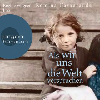 Romina Casagrande: Als wir uns die Welt versprachen (Gekürzt)