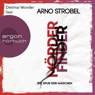 Arno Strobel: Mörderfinder - Die Spur der Mädchen - Max Bischoff, Band 1 (Gekürzt)