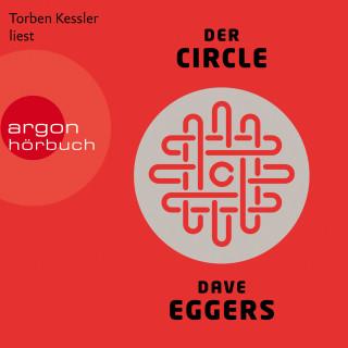 Dave Eggers: Der Circle (Ungekürzt)