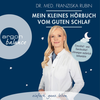 Franziska Rubin: Mein kleines Hörbuch vom guten Schlaf - Einschlaf- und Durchschlafstörungen natürlich behandeln (Ungekürzt)