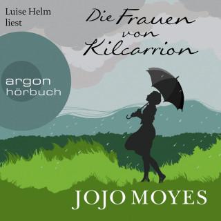 Jojo Moyes: Die Frauen von Kilcarrion (Gekürzt)