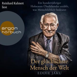 Eddie Jaku: Der glücklichste Mensch der Welt - Ein hundertjähriger Holocaust-Überlebender erzählt, warum Liebe und Hoffnung stärker sind als der Hass (Ungekürzt)