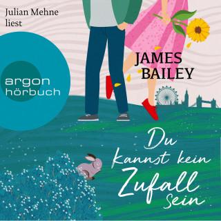 James Bailey: Du kannst kein Zufall sein (Ungekürzt)