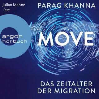 Parag Khanna: Move - Das Zeitalter der Migration (Ungekürzt)