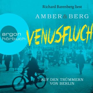 Liv Amber, Alexander Berg: Venusfluch. Auf den Trümmern von Berlin - Stein und Wuttke, Band 2 (Ungekürzt)