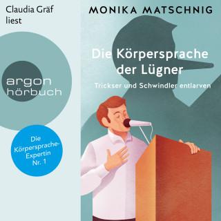 Monika Matschnig: Die Körpersprache der Lügner - Trickser und Schummler entlarven (Ungekürzt)
