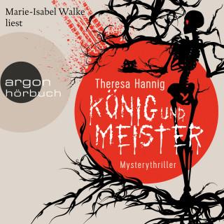 Theresa Hannig: König und Meister (Ungekürzt)