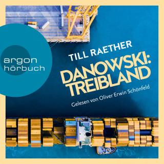 Till Raether: Treibland - Adam Danowski, Band 1 (Ungekürzt)