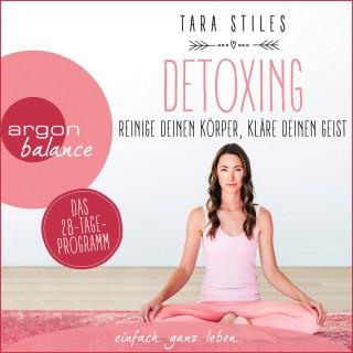 Tara Stiles: Detoxing - Reinige deinen Körper, kläre deinen Geist (Ungekürzt)