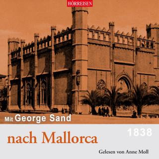 George Sand: Mit George Sand nach Mallorca