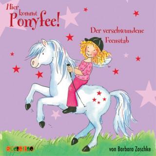 Barbara Zoschke: Hier kommt Ponyfee (4): Der verschwundene Feenstab