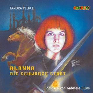 Tamora Pierce: Alanna (1): Die schwarze Stadt