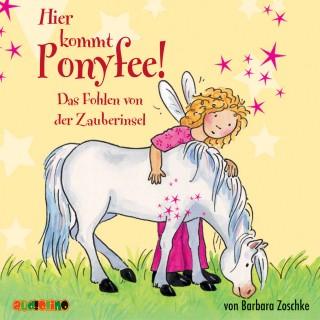 Barbara Zoschke: Hier kommt Ponyfee (6): Das Fohlen von der Zauberinsel