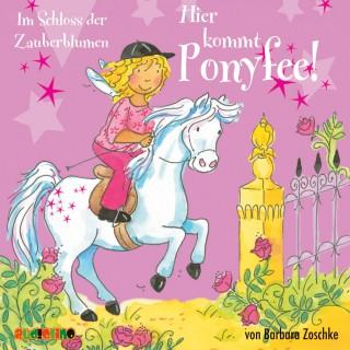 Barbara Zoschke: Hier kommt Ponyfee (7): Im Schloss der Zauberblumen