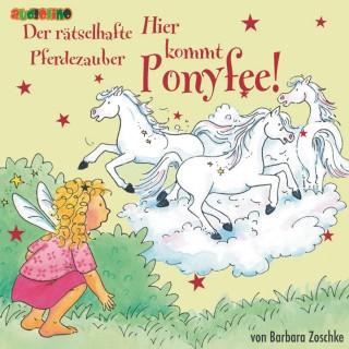 Barbara Zoschke: Hier kommt Ponyfee (13): Der rätselhafte Pferdezauber