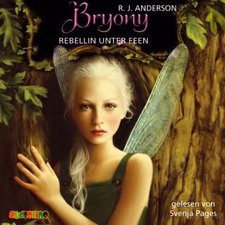 R.J. Anderson: Bryony - Rebellin unter Feen