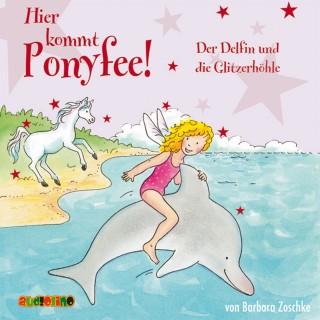 Barbara Zoschke: Hier kommt Ponyfee (19): Der Delfin und die Glitzerhöhle