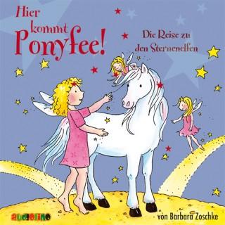 Barbara Zoschke: Hier kommt Ponyfee (20): Die Reise zu den Sternenelfen