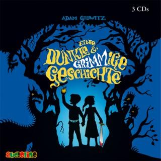 Adam Gidwitz: Eine dunkle und GRIMMige Geschichte