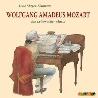 Lene Mayer-Skumanz: Wolfgang Amadeus Mozart - Ein Leben voller Musik