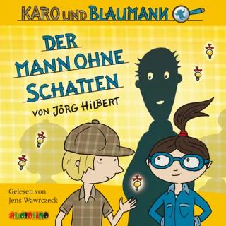 Jörg Hilbert: Karo und Blaumann (2): Der Mann ohne Schatten