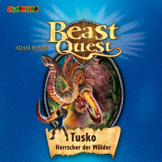 Adam Blade: Beast Quest (17): Tusko, Herrscher der Wälder