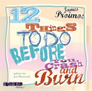 James Proimos: 12 Things To Do Before You Crash And Burn
