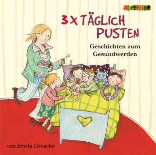 Erwin Grosche: 3 x täglich pusten.