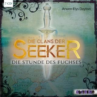 Arwen Elys Dayton: Die Clans der Seeker (1) - Die Stunde des Fuchses