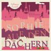 Katherine Rundell: Sophie auf den Dächern