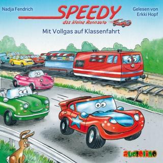 Nadja Fendrich: Speedy, das kleine Rennauto (4): Mit Vollgas auf Klassenfahrt