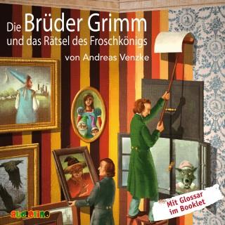 Andreas Venzke: Die Brüder Grimm und das Rätsel des Froschkönigs