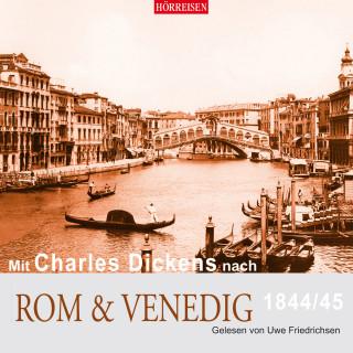 Charles Dickens: Mit Charles Dickens nach Rom & Venedig