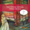 Hans Christian Andersen: Hans Christian Andersens schönste Märchen