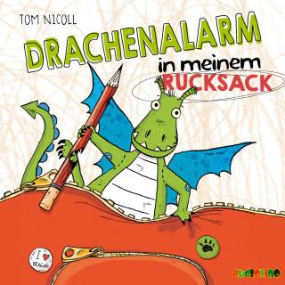 Tom Nicoll: Drachanalarm in meinem Rucksack