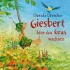 Daniela Drescher: Giesbert hört das Gras wachsen