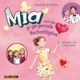 Susanne Fülscher: Mia und der gi-ga-geniale Hochzeitsplan (10)