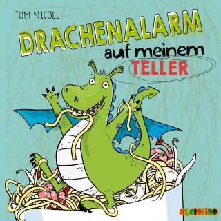 Tom Nicoll: Drachanalarm auf meinem Teller