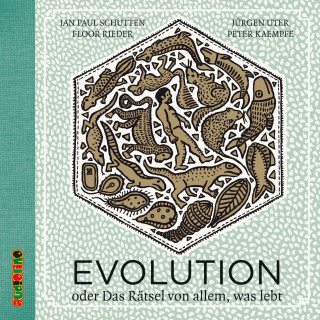 Jan Paul Schutten: Evolution. Oder das Rätsel von allem, was lebt