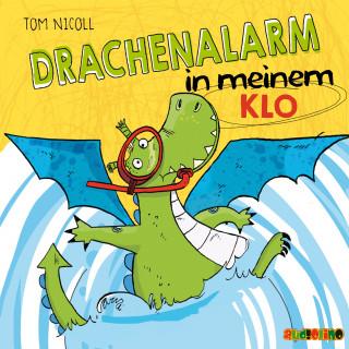 Tom Nicoll: Drachanalarm in meinem Klo