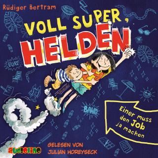 Rüdiger Bertram: Voll super, Helden