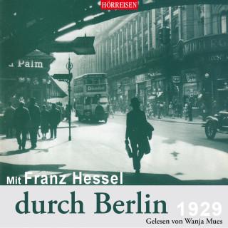 Franz Hessel: Mit Franz Hessel durch Berlin