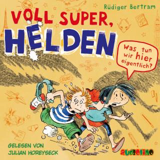 Rüdiger Bertram: Voll super, Helden (2)