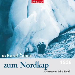 Karel Čapek: Mit Karel Čapek zum Nordkap