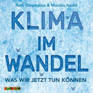 Ruth Omphalius, Monika Azakli: Klima im Wandel